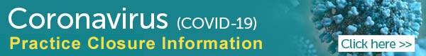 Coronavirus Practice Closure Information